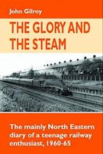 The Glory and the Steam (Railway Heritage)