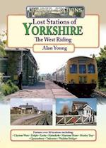 Lost Stations of Yorkshire the West Riding (Disused Stations, nr. 4)