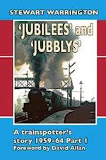 'Jubilees' and 'Jubblys': A Trainspotter's Story 1959-1964 (Railway Heritage)