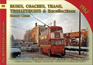 Buses Coaches, Trolleybuses & Recollections 1962