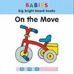 On the Move (Babies big bright board books)