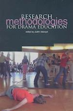 Research Methodologies For Drama Education