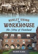 Henley Union Workhouse