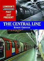 The Central Line (London's Underground Past and Present)