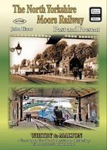 The North Yorkshire Moors Railway Past and Present (British Railways Past and Present Companion)