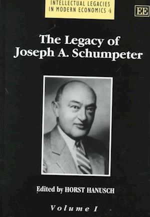 The Legacy of Joseph A. Schumpeter