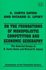 On the Foundations of Monopolistic Competition and Economic Geography (Economists of the Twentieth Century Series)