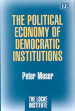 The Political Economy of Democratic Institutions (The Locke Institute Series)
