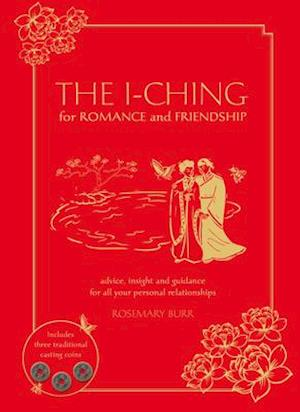 The I Ching for Romance & Friendship