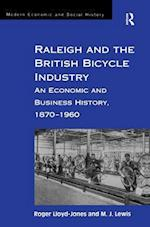 Raleigh and the British Bicycle Industry (Modern Economic and Social History)