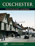 Colchester: Photographic Memories (Photographic Memories)