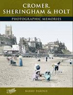 Cromer, Sheringham and Holt (Photographic Memories)