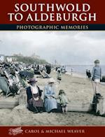 Southwold to Aldeburgh (Photographic Memories)