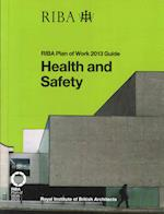 Health and Safety (Riba Plan of Work 2013 Guides)