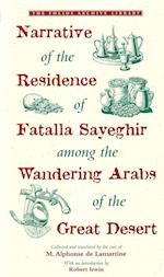 Narrative of the Residence of Fatalla Sayeghir Among the Wandering Arabs of the Great Desert af Alphonse de Lamartine, Robert Irwin