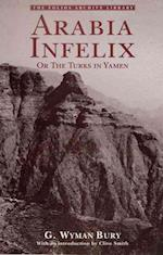Arabia Infelix (Folios Archive Library)