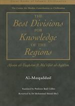 The Best Divisions for Knowledge of the Regions (The Great Books of Islamic Civilization)