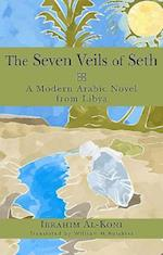 The Seven Veils of Seth (Arab Writers in Translation)