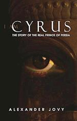 I Am Cyrus