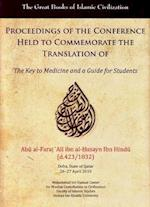 Proceedings of the Conference Held to Commemorate the Translation of the Key to Medicine and a Guide for Students (The Great Books of Islamic Civilization)