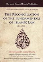 Reconciliation of the Fundamentals of Islamic Law (The Great Books of Islamic Civilisation)