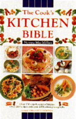Bog, hardback The Cook's Kitchen Bible af Norma Macmillan