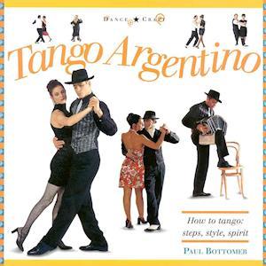 Bog, hardback Tango Argentino af Paul Bottomer