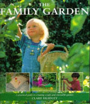 Bog, hardback The Family Garden af Clare Bradley