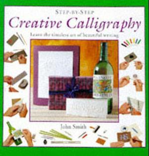 Bog, hardback Creative Calligraphy af John Smith