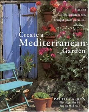 Bog, hardback Create a Mediterranean Garden af Pattie Barron