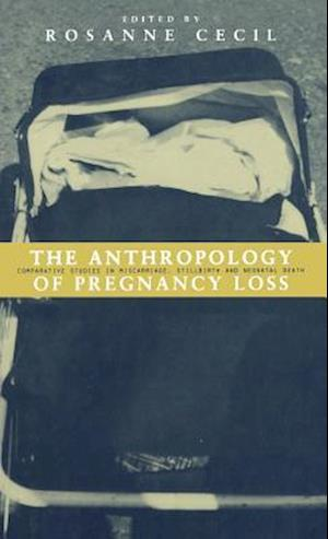 The Anthropology of Pregnancy Loss