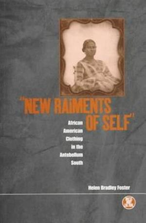 'New Raiments of Self': African American Clothing in the Antebellum South