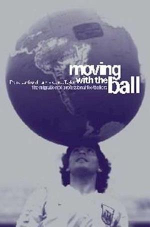 Moving with the Ball: The Migration of Professional Footballers /