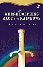 Where Dolphins Race with Rainbows (Tales of Karensa)