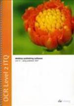 OCR Level 2 ITQ - Unit 31 - Desktop Publishing Software Using Microsoft Publisher 2007