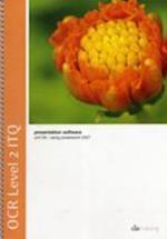OCR Level 2 ITQ - Unit 59 - Presentation Software Using Microsoft PowerPoint 2007