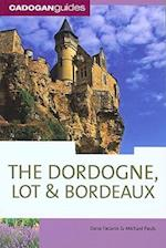 Cadogan Guide Dordogne, the Lot & Bordeaux (Cadogan Guide Dordogne the Lot Bordeaux)