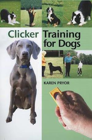 Bog hardback Clicker Training for Dogs af Karen Pryor