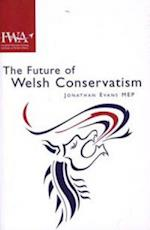 Future of Welsh Conservatism (Gregynog papers, nr. 3)