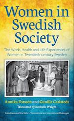 Women in Swedish Society (Scandinavia and the Baltic Transnational and International Challenges, nr. 2)