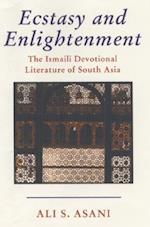 Ecstasy and Enlightenment (Ismaili Heritage Series, nr. 6)