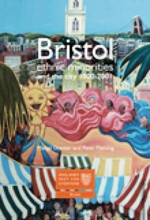Bristol: Ethnic Minorities and the City 1000-2001