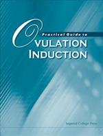 Practical Guide to Ovulation Induction