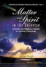 Matter And Spirit In The Universe: Scientific And Religious Preludes To Modern Cosmology (History of Modern Physical Sciences, nr. 3)