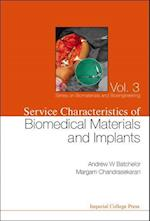 Service Characteristics Of Biomedical Materials And Implants (Series on Biomaterials and Bioengineering, nr. 3)