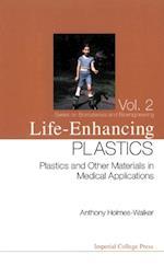 LIFE-ENHANCING PLASTICS (Series On Biomaterials Bioengineering)