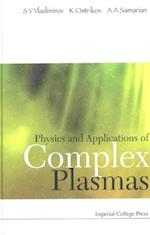 PHYSICS AND APPLICATIONS OF COMPLEX PLASMAS
