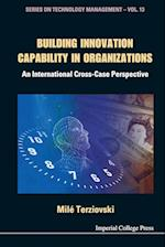 Building Innovation Capability in Organizations (Technology Management, nr. 15)