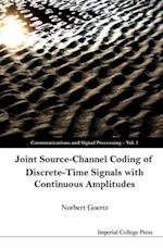 JOINT SOURCE-CHANNEL CODING OF DISCRETE-TIME SIGNALS WITH CONTINUOUS AMPLITUDES (Communications and Signal Processing)