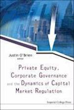 Private Equity, Corporate Governance and the Dynamics of Capital Market Regulation af Justin O'brien